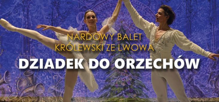 Narodowy Balet Królewski ze Lwowa - DZIADEK DO ORZECHÓW